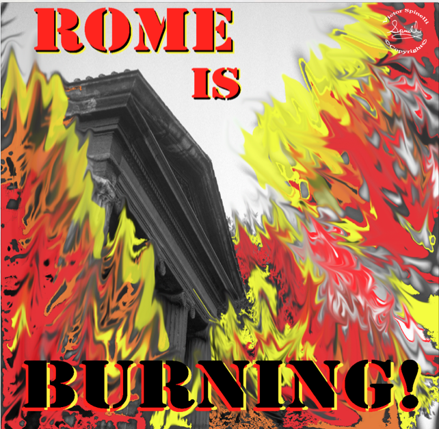 Rome is Burning!