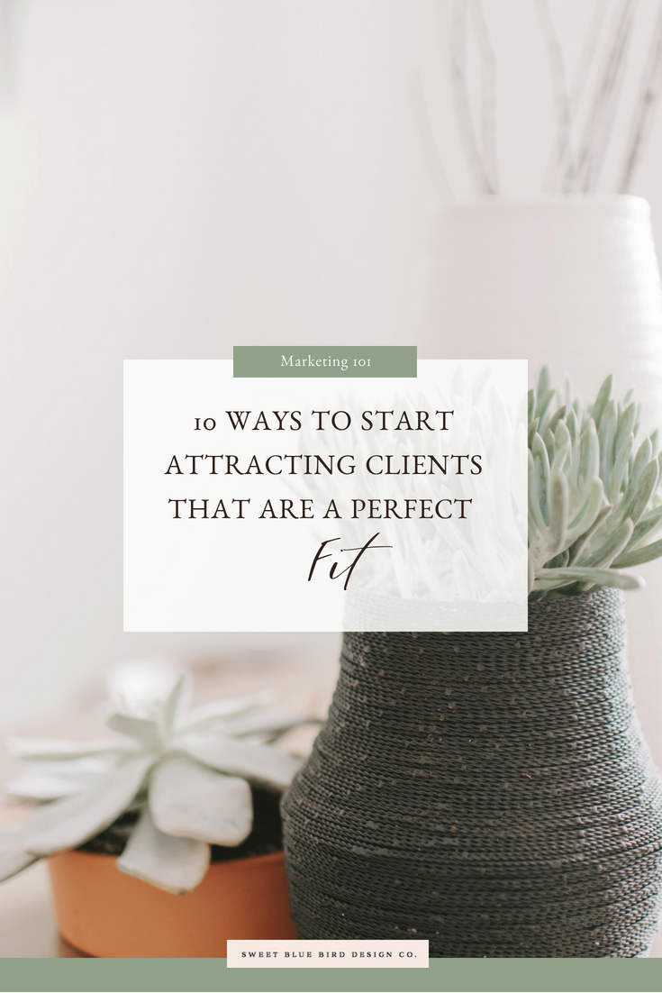 10 ways to Start Attracting Clients That Are A Perfect Fit