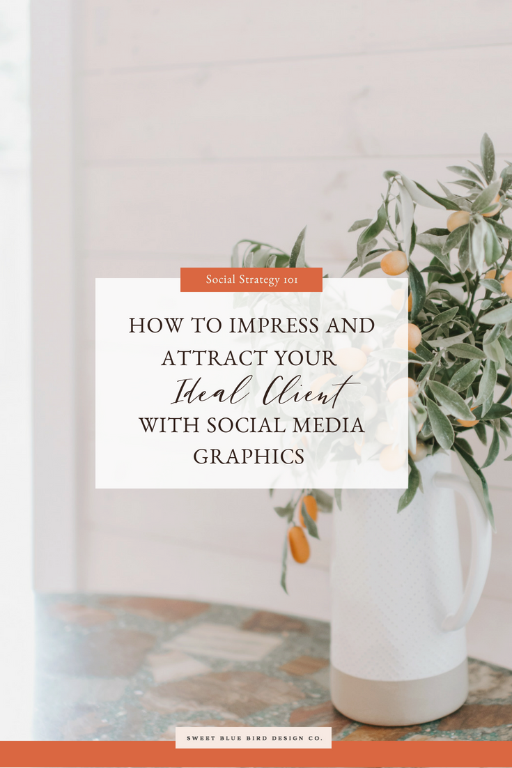 How To Impress And Attract Your Ideal Client With Social Media Graphics