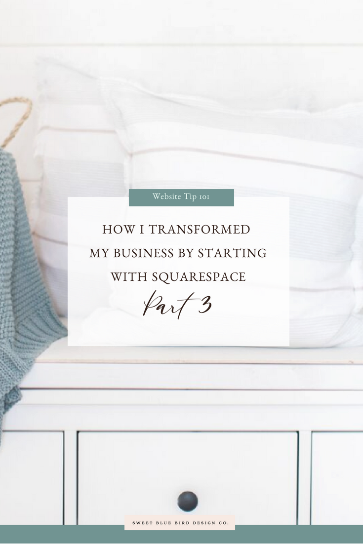 How I Transformed My Business By Starting With Squarespace | Part 3