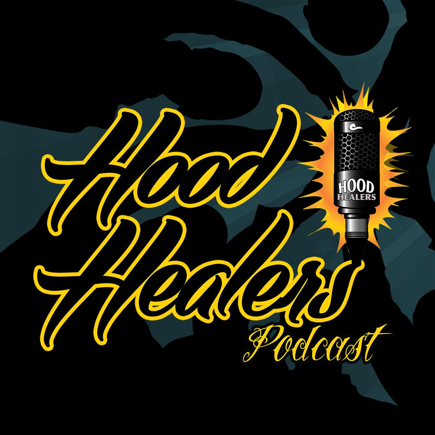 Hood Healers Podcast - Hood Healers