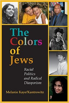 Jordan Elgrably interviewed in   The Colors of Jews  : Racial Politics and Radical Diasporism, by Melanie Kaye/Kantrowitz (Indiana, 2007)