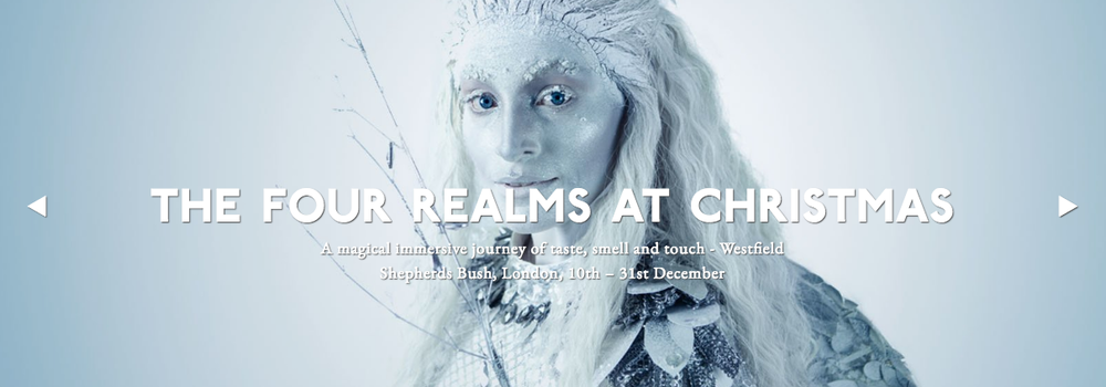 Running until December 31st!  Tickets: https://www.eventbrite.co.uk/e/westfield-london-hosts-spectacular-the-four-realms-at-christmas-by-bompas-and-parr-tickets-53647862200  Details:  https://www.timeout.com/london/things-to-do/the-four-realms-at-christmas-by-bompas-parr  http://bompasandparr.com/projects/view/the-four-realms-at-christmas/  C x