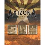 AZ History - The Arizona Story, Arizona Historical Society Teacher: Jackie Satterfield