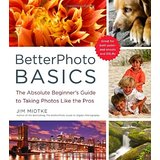 Intro to Photography - Better Photo Basics, Jim Miotke Teacher: Elka Swingle