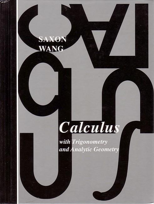 Calculus Saxon Calculus First Edition Teacher: Shari Herrera