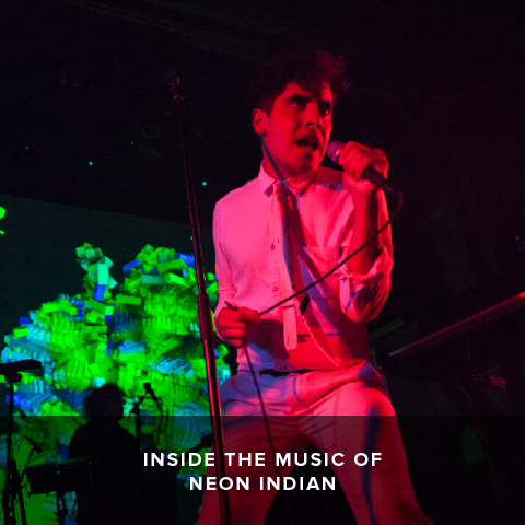 INSIDE THE MUSIC OF NEON INDIAN
