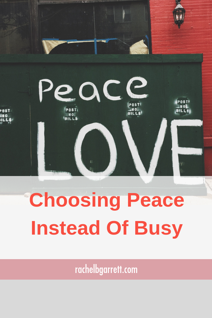 choosing peace, peace and love, busy life