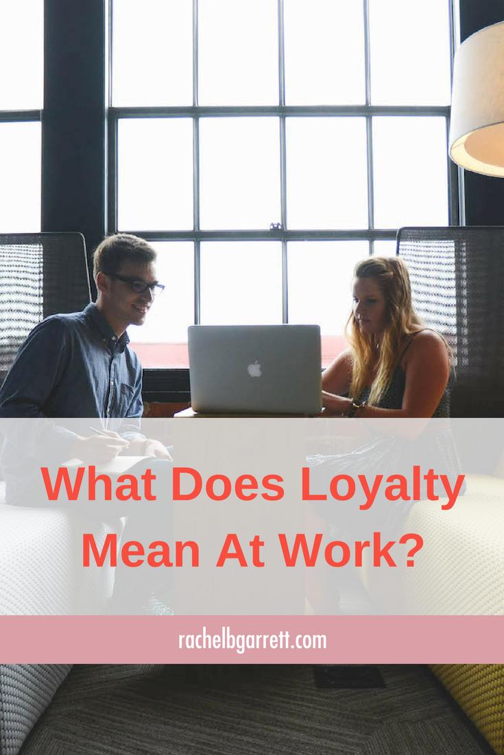 loyalty, work, career loyalty, communication