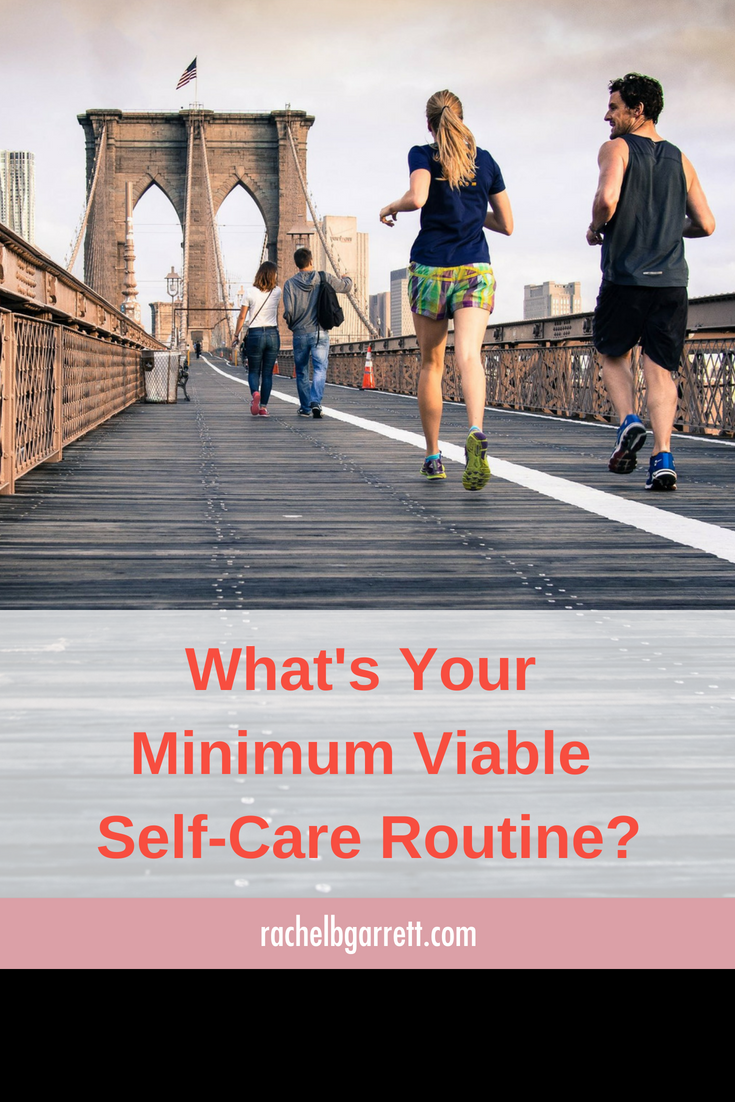 self-care, routines, naps, running, clean eating