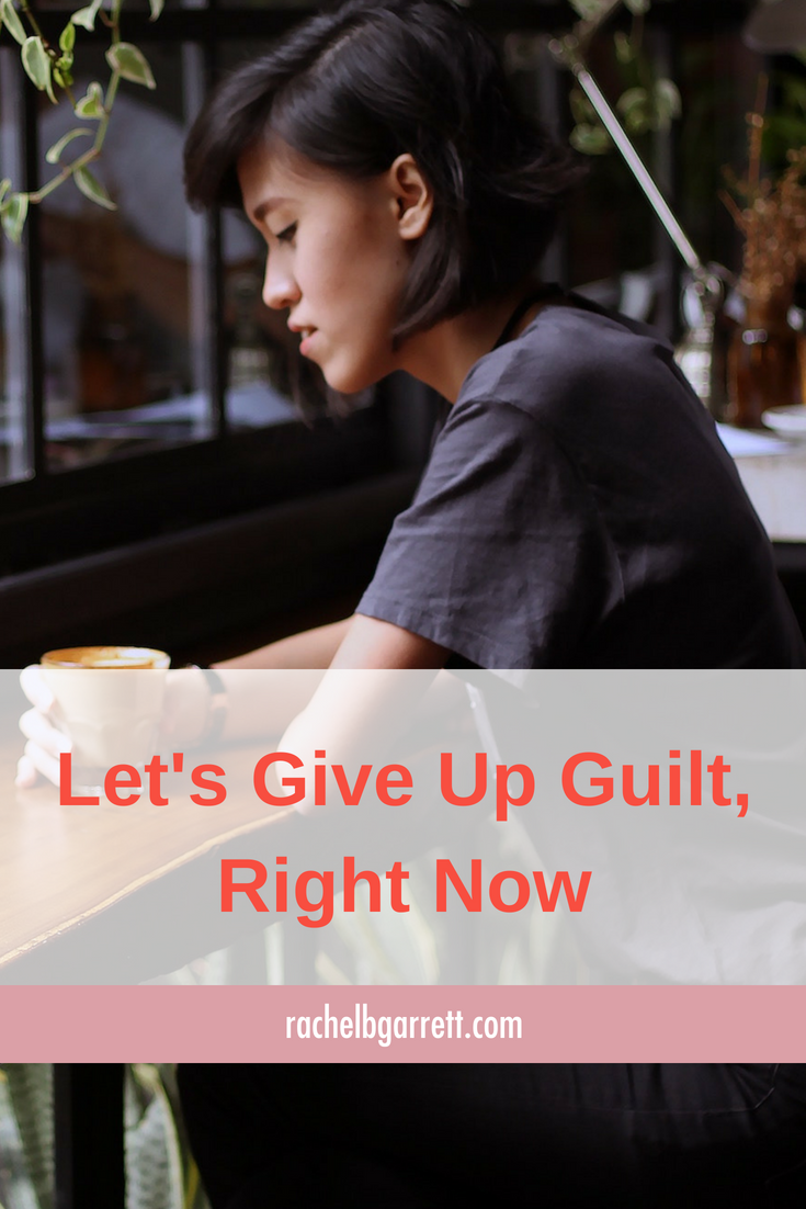 give up guilt, guilt, be aware