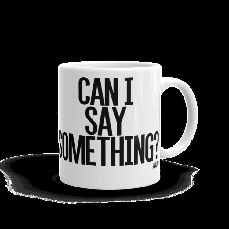 canIsaysomething_mug_02_mockup_Handle-on-Right_11oz.png