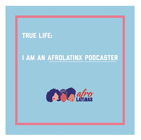 10 Podcasts created By Afro-LatinX -