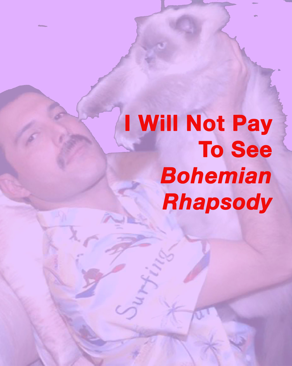 I Will Not Pay To See Bohemian Rhapsody