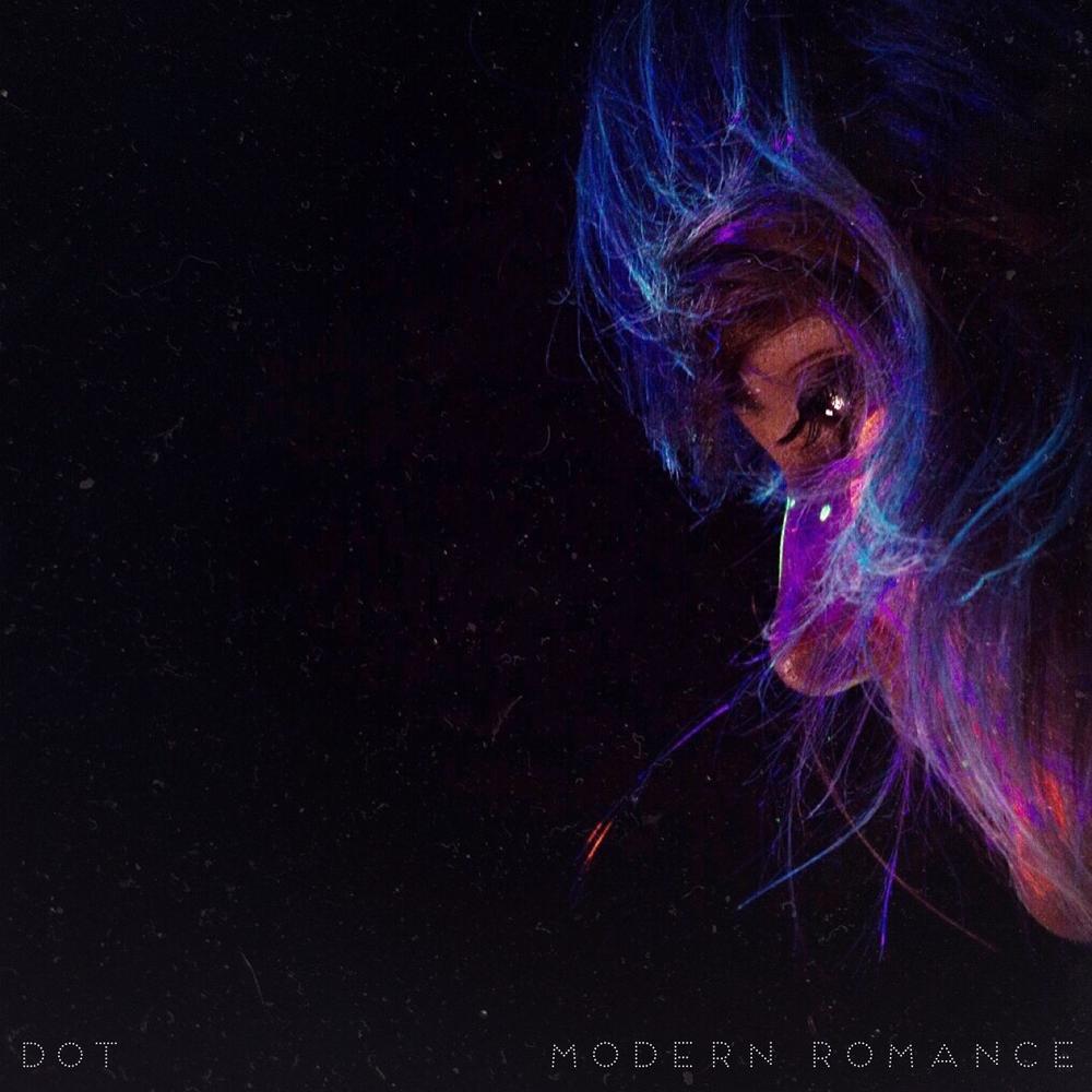 Dot - Modern Romance EP art.JPG