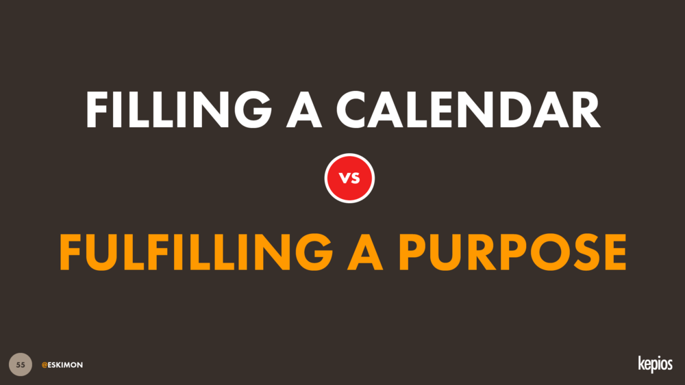Kepios - Hootsuite Future of Social - Calendar vs Purpose