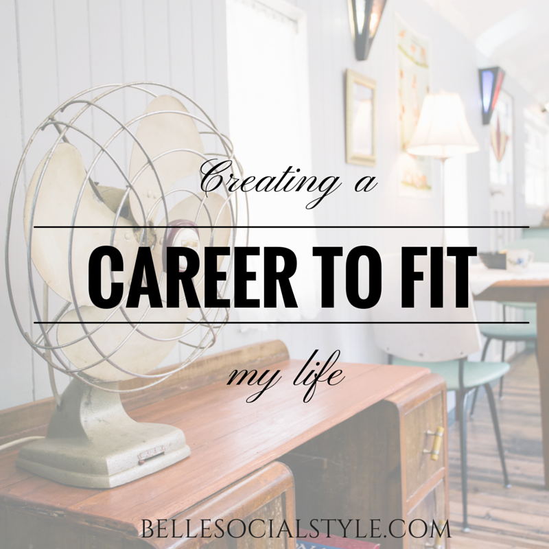Creating a career to fit my life