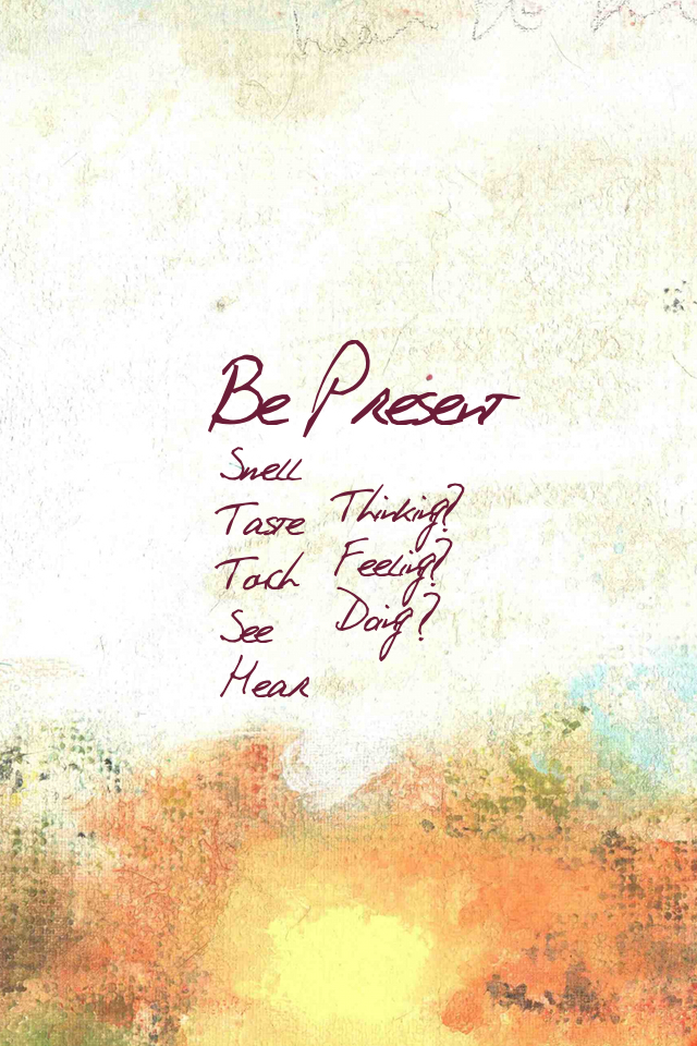 Be Present Lockscreen Iphone 960x640