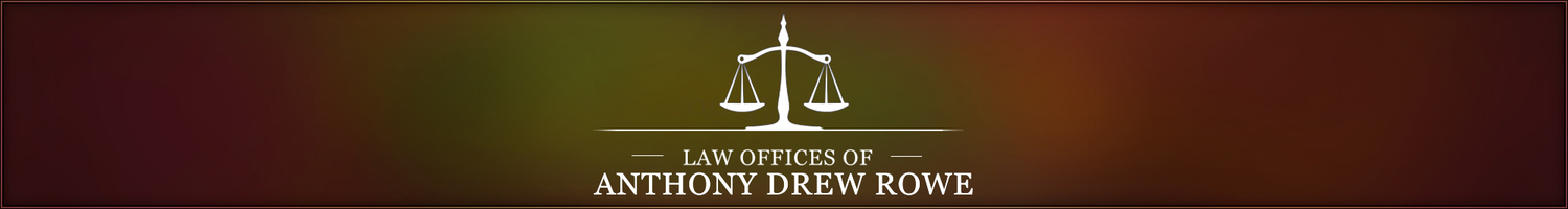 Law Offices of Anthony Drew Rowe