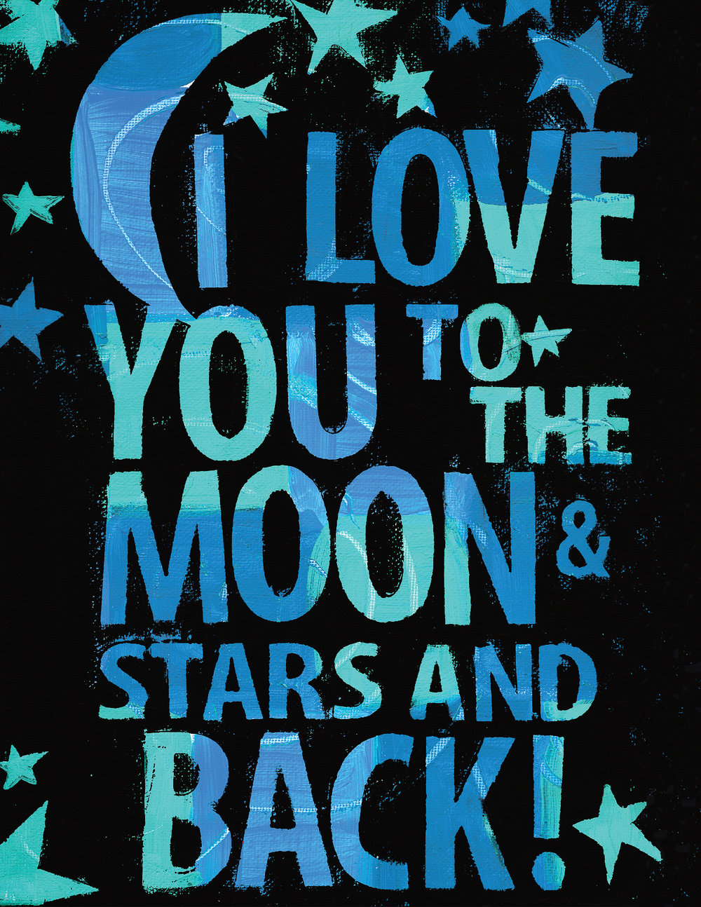 I Love You To The Moon And Stars And Back