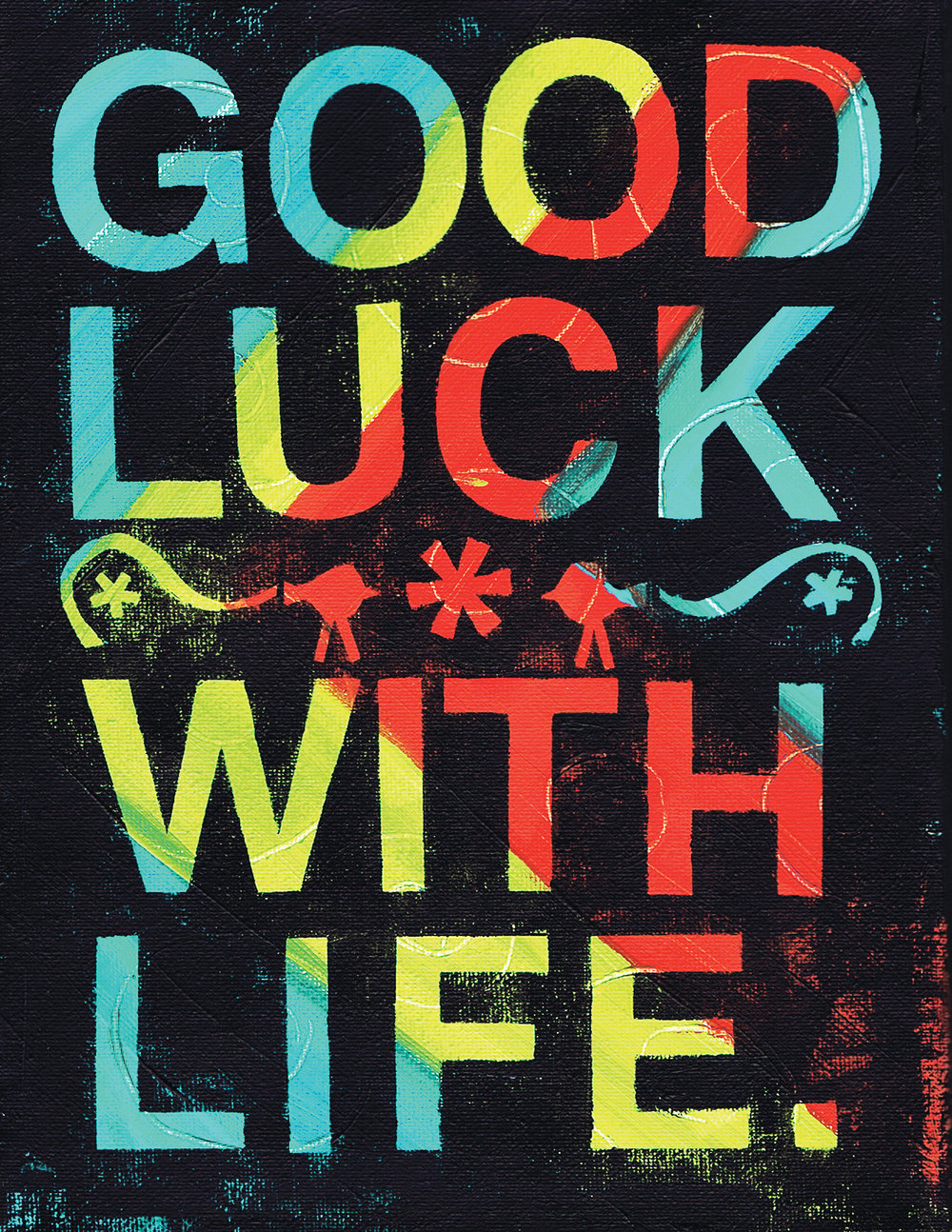 Good Luck With Life