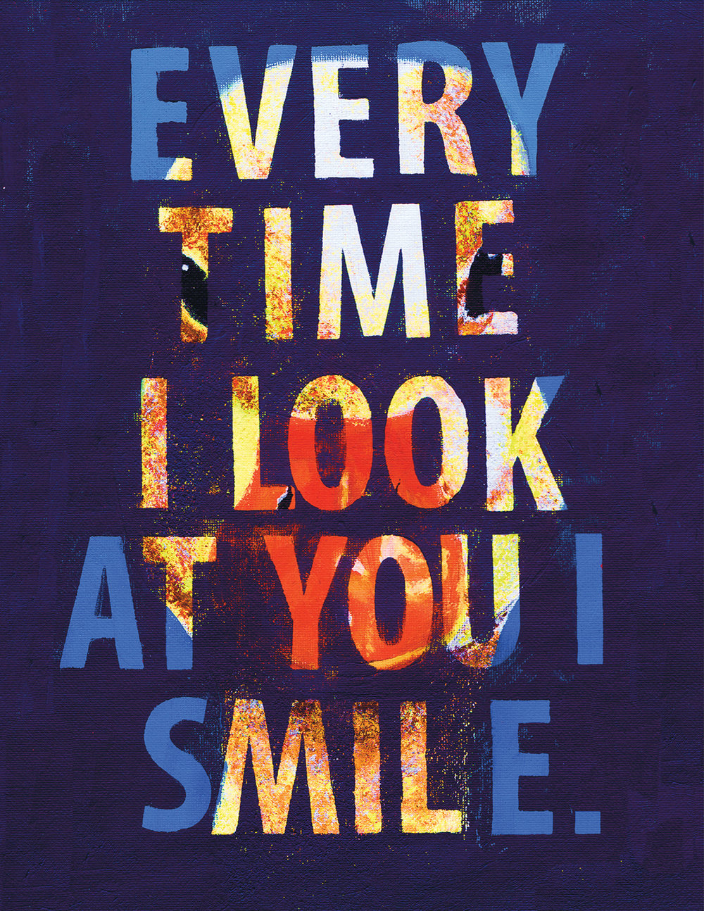 Every Time I Look At You I Smile