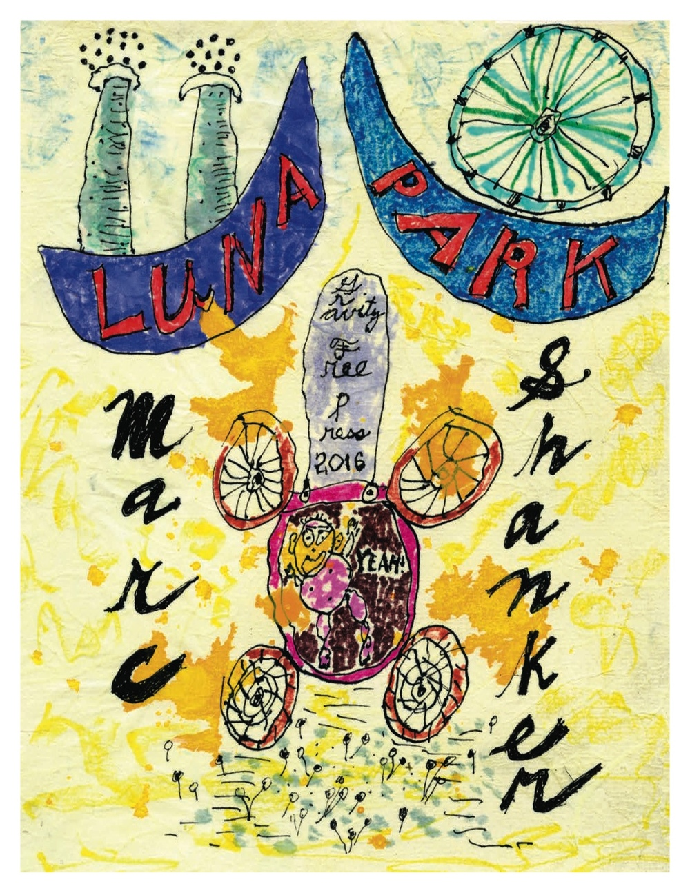 "The cover of a new publication by Gravity Free Press: ""Luna Park,"" text and images by Marc Shanker. Limited Edition. Release date: January 23rd."