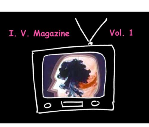 Stream I.V. Magazine: Volume 1 for $5! Buy now