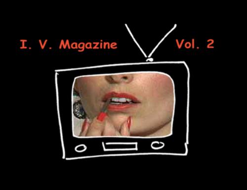 Stream I.V. Magazine:Volume 2 for $5! Buy now