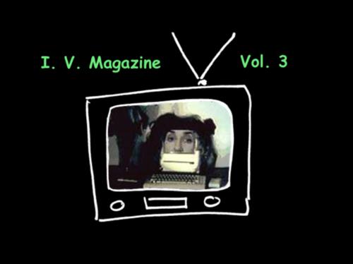 Stream I.V. Magazine: Volume 3 for $5! Buy now