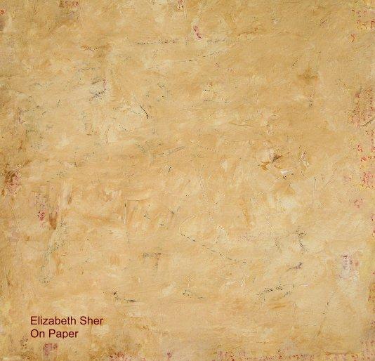 Elizabeth Sher On Paper