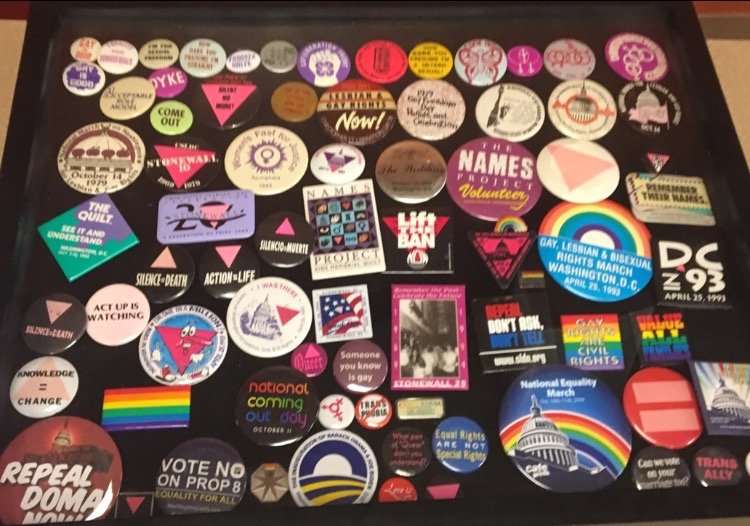 Buttons brought by Lowell Kane from various periods in LGBTQ history