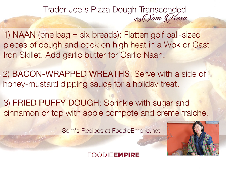 Trader Joe's Pizza Dough Transcended (3-ways) via Seattle Foodie Som Kesa