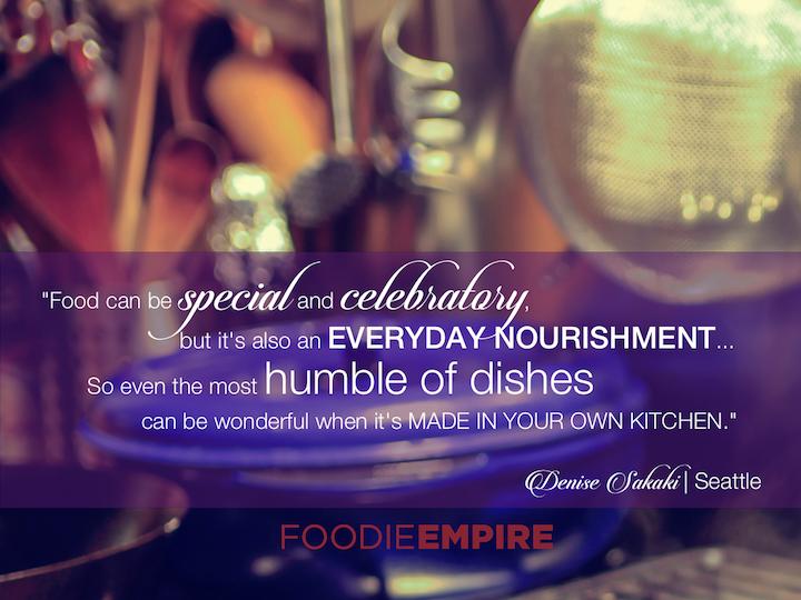 Denise Sakaki Quote | Foodie Empire