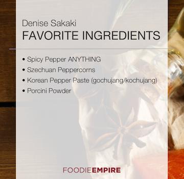 Denise Sakaki Favorite Ingredients