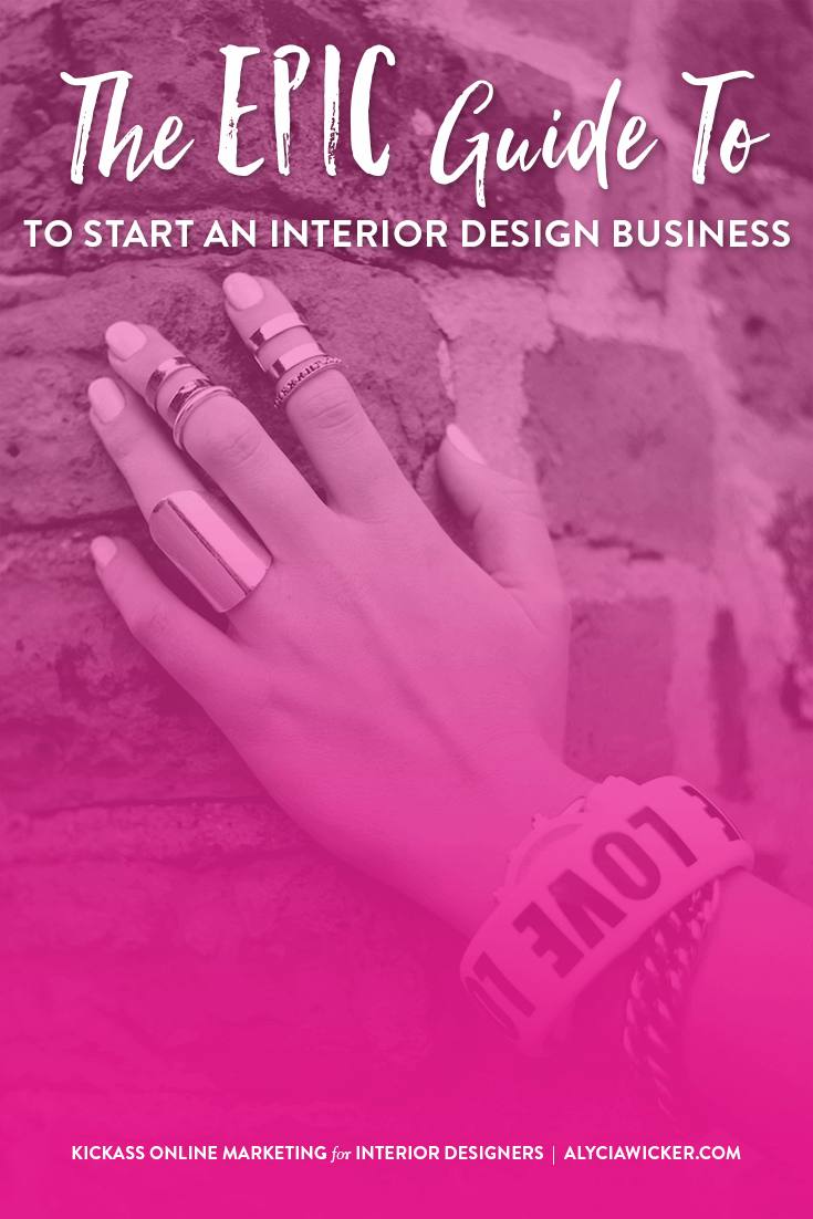 The Epic Guide To Start An Interior Design Business Alycia Wicker Business Coach For