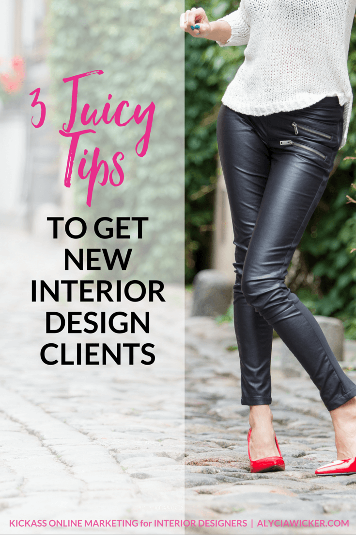 3 juicy tips on how to get new interior design clients for How to find interior design clients