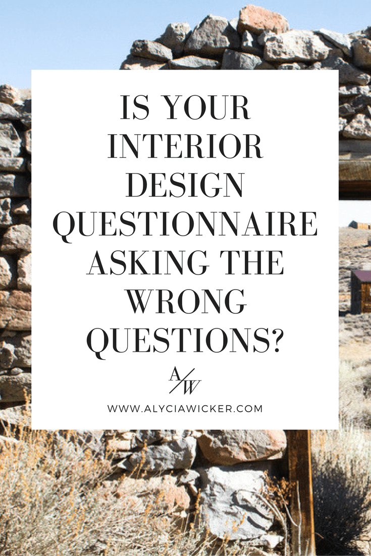 Is your interior design questionnaire asking the wrong for Interior design questions