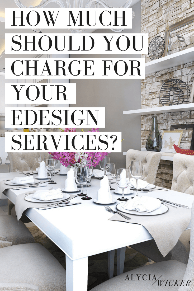 How to charge for interior design services alycia wicker for What do interior designers charge