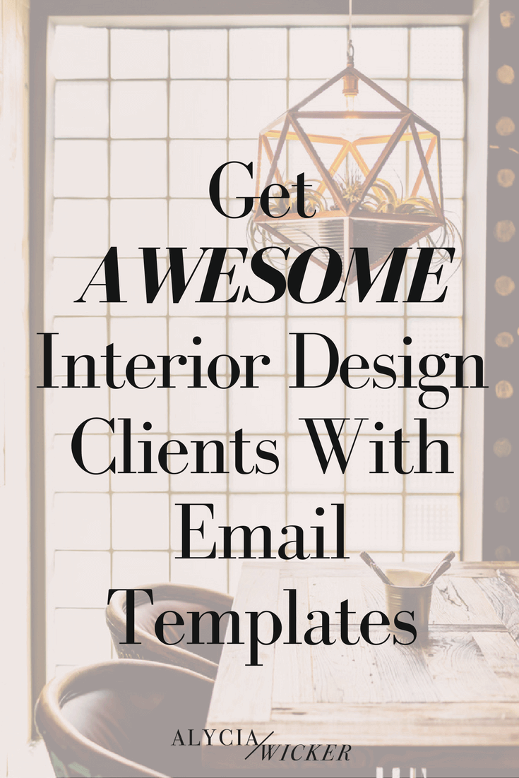 Interior Design Email Templates Help You Get More Business Alycia