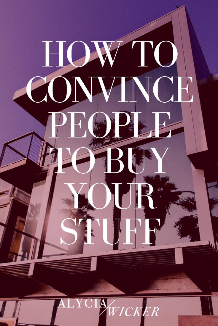 how-to-convince-people-to-buy-your-stuff.png