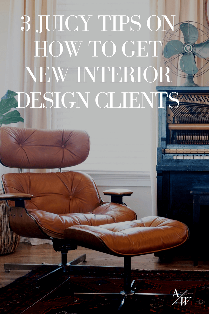 Amazing How To Get New Interior Design Clients Tips.