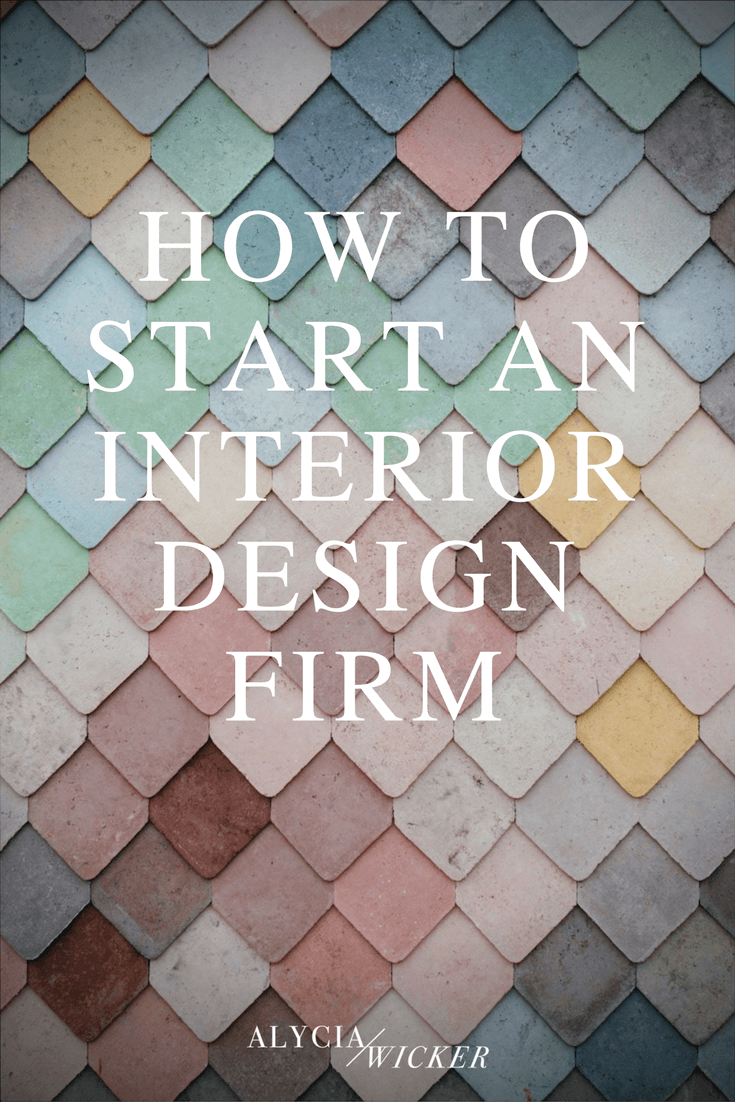 How To Start An Interior Design Firm Alycia Wicker Interior