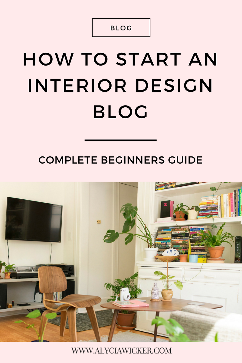 How to start an interior design blog p1