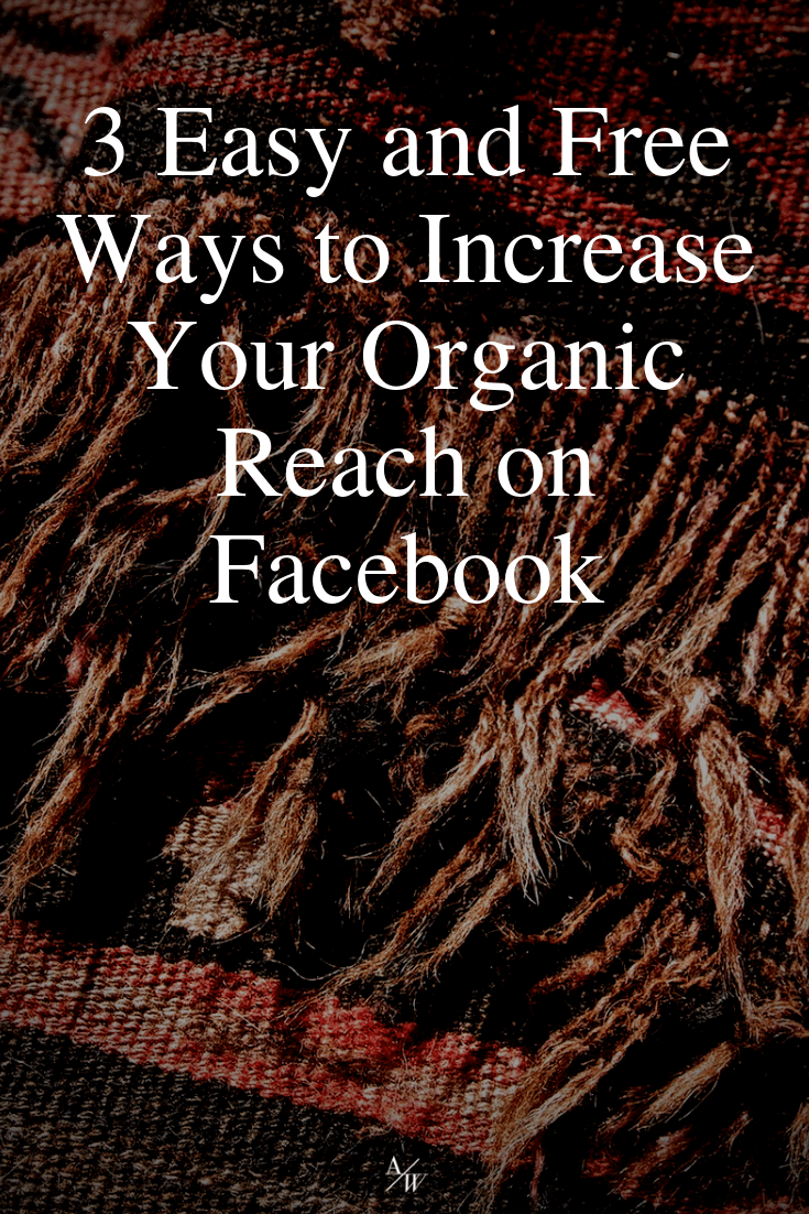 3 Easy and Free Ways to Increase Your Organic Reach on Facebook-.png