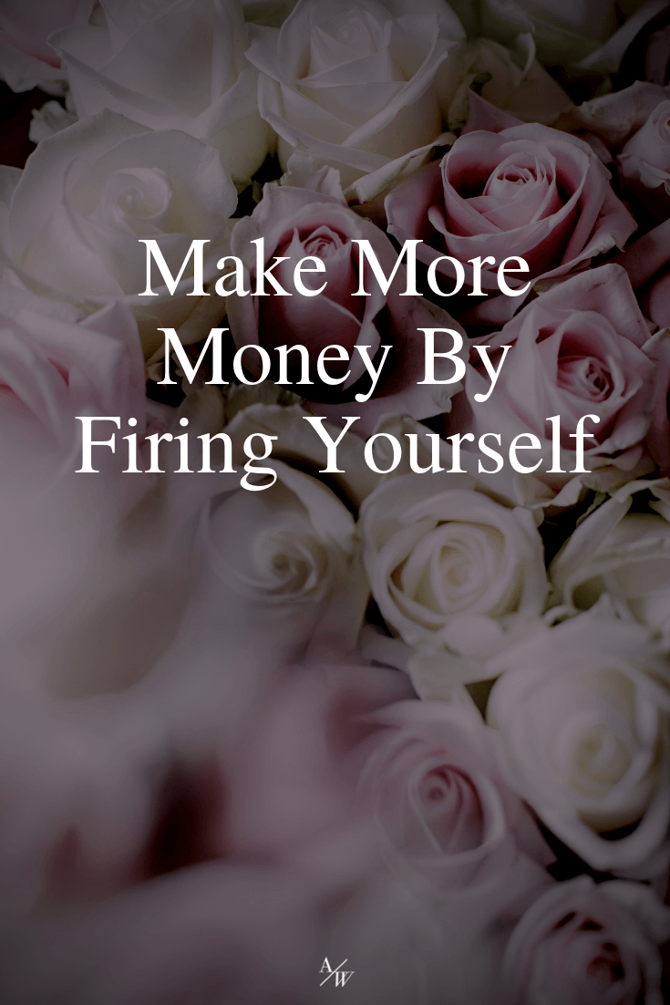 Make More Money By Firing Yourself--.png