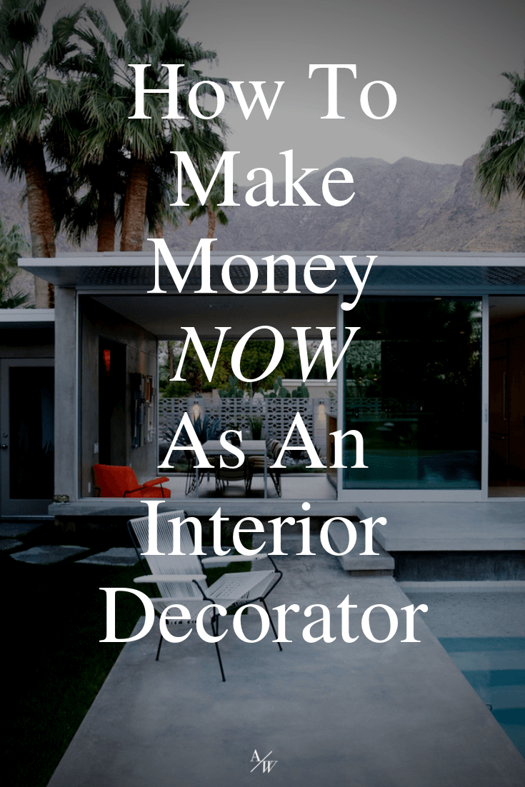 How To Make Money NOW As An Interior Decorator-.png