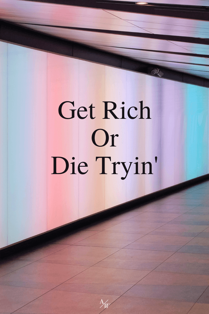 Get Rich Or Die Tryin (1).png