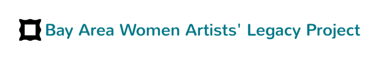 Bay Area Women Artists' Legacy Project