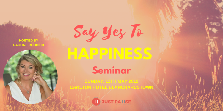 Say+Yes+To+Happiness+-+Dublin+Seminar+.png